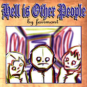 Play & Download Hell Is Other People by Fairmont | Napster