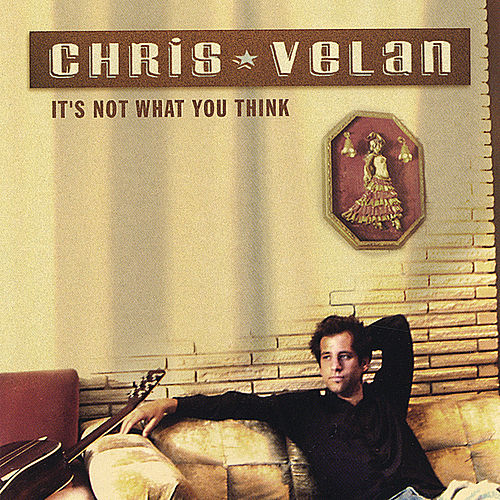 It's Not What You Think by Chris Velan