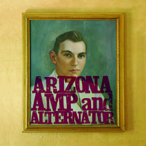 Play & Download Arizona Amp And Alternator by Arizona Amp And Alternator | Napster