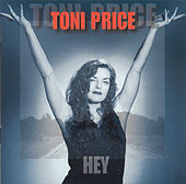 Play & Download Hey by Toni Price | Napster