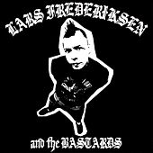 Lars Frederiksen And The Bastards by Lars Frederiksen