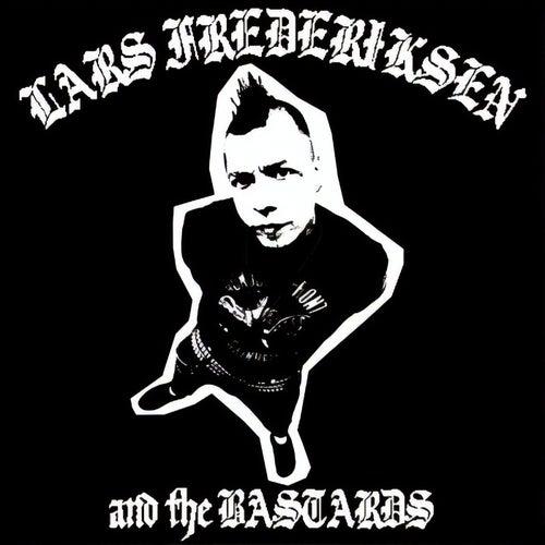 Lars Frederiksen And The Bastards by Lars Frederiksen