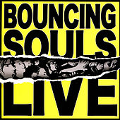 Play & Download Bouncing Souls Live by Bouncing Souls | Napster