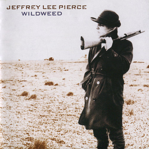 Wildweed by Jeffrey Lee Pierce