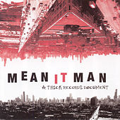 Mean It Man (a Thick Records Document) by Various Artists