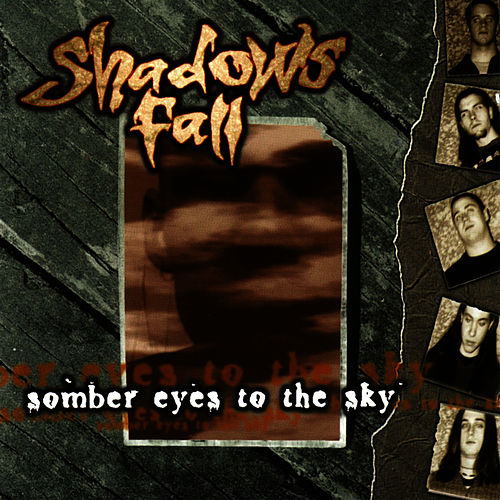 Play & Download Somber Eyes To The Sky by Shadows Fall | Napster