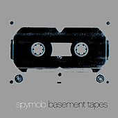 Basement Tapes by Spymob