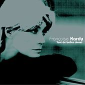 Tant De Belles Choses by Francoise Hardy