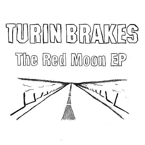 The Red Moon E.p. by Turin Brakes