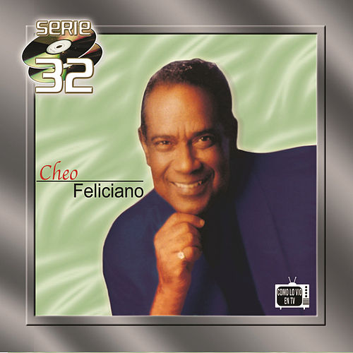 Play & Download Serie 32 by Cheo Feliciano | Napster