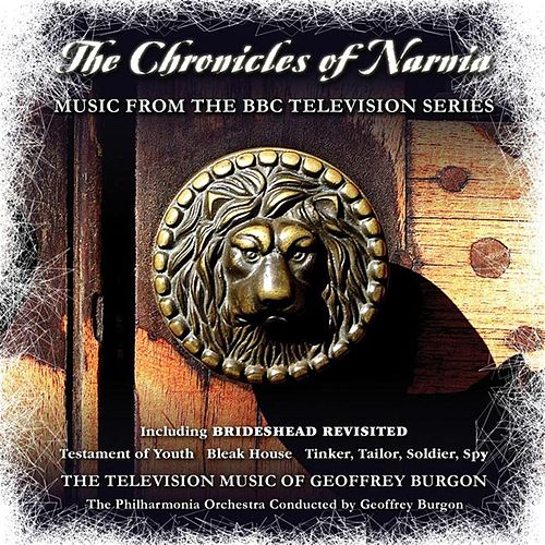 Play & Download The Chronicles of Narnia: Music From the BBC Television Series by Philharmonia Orchestra | Napster