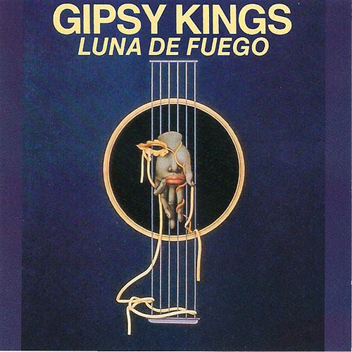 Play & Download Luna de Fuego by Gipsy Kings | Napster