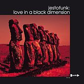 Play & Download Love in a Black Dimension by Jestofunk | Napster