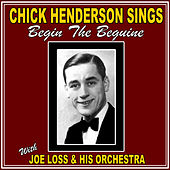 Chick Henderson Sings: Begin the Beguine by Chick Henderson
