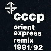 Play & Download Orient Express (Remix 1991/ 92) by CCCP | Napster