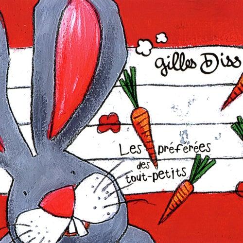 Play & Download Les préférées des tout-petits by Gilles Diss | Napster