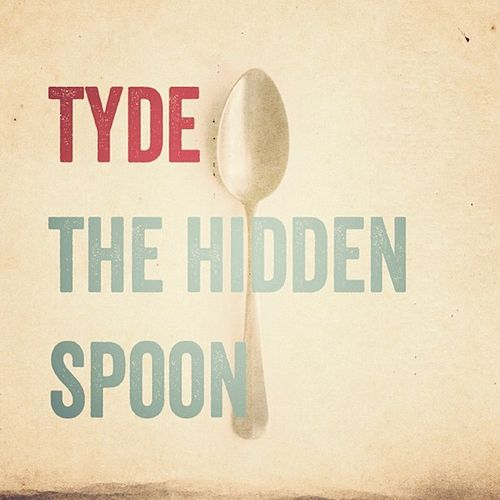 Play & Download The Hidden Spoon by The Tyde | Napster