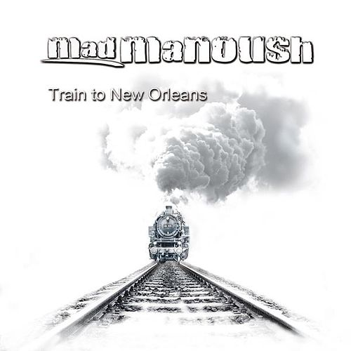Play & Download Train to New Orleans by Mad Manoush | Napster