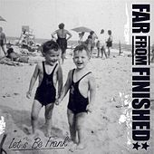 Play & Download Let's Be Frank by Far From Finished | Napster