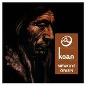 Mitakuye Oyasin by Koan