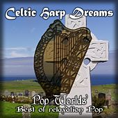Celtic Harp Dreams (Best of Relaxation Pop) by Celtic Harp