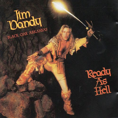 Ready As Hell (Jim Dandy) by Black Oak Arkansas