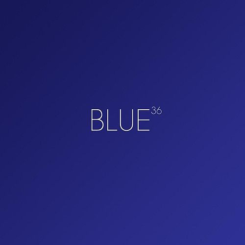 Play & Download Blue by 36 | Napster