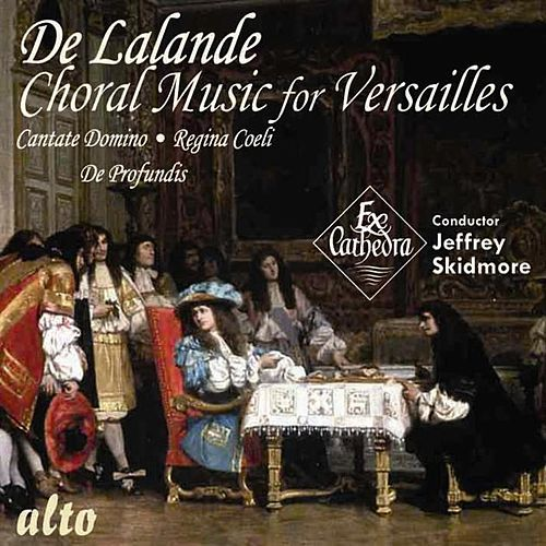 Play & Download De Lalande: Choral Music for Versailles by Ex Cathedra | Napster