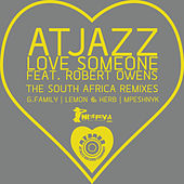 Love Someone (Feat. Robert Owens) The South Africa Remixes by Atjazz