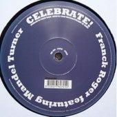 Play & Download Celebrate feat. Mandel Turner by Franck Roger | Napster