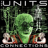 Connections (High Pressure Days - The Remixes E.P.) by The Units