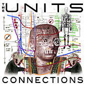 Play & Download Connections (The I-Robots Reconstructions) by The Units | Napster