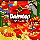 Play & Download Nacho Cheese Dubstep by Dubstep Junkies | Napster