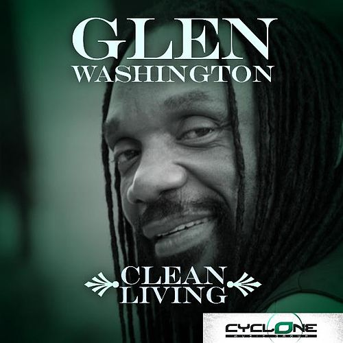 Play & Download Clean Living by Glen Washington | Napster