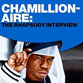 Chamillionaire: The Rhapsody Interview by Chamillionaire