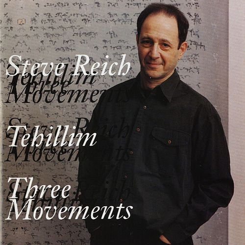 Tehillim/Three Movements by Steve Reich
