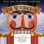 George Balanchine's The Nutcracker - Music From The Original Soundtrack by George Balanchine's The Nutcracker