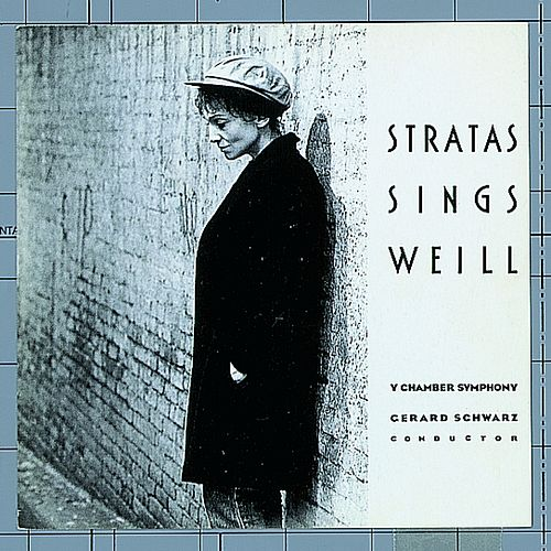 Play & Download Stratas Sings Weill by Teresa Stratas | Napster