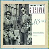 Play & Download George & Ira Gershwin's Girl Crazy by George And Ira Gershwin | Napster