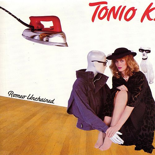 Romeo Unchained by Tonio K.