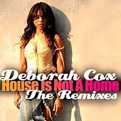 House Is Not A Home - The Remixes by Deborah Cox