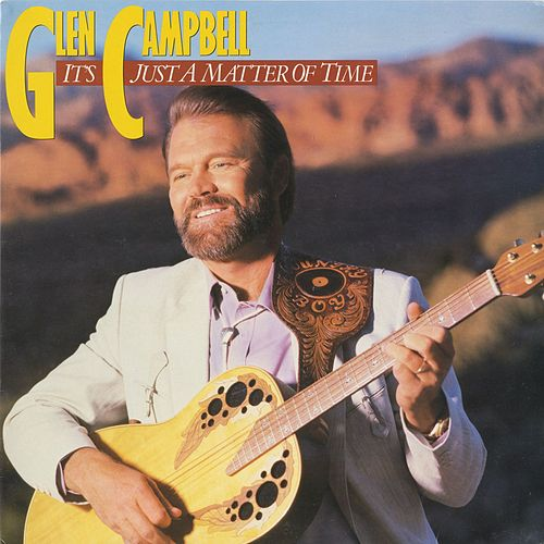 Play & Download It's Just A Matter Of Time by Glen Campbell | Napster