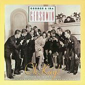 Play & Download George & Ira Gershwin's Oh, Kay! by George And Ira Gershwin | Napster