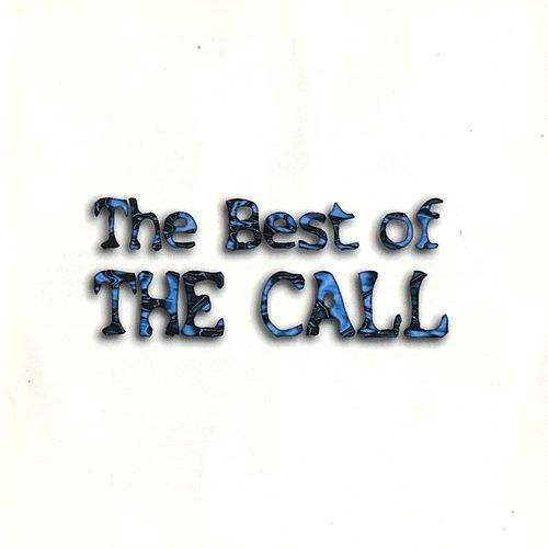 Play & Download The Best Of The Call by The Call | Napster