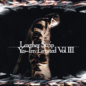 Yes-I'm Limited Vol. Iii by Leaether Strip