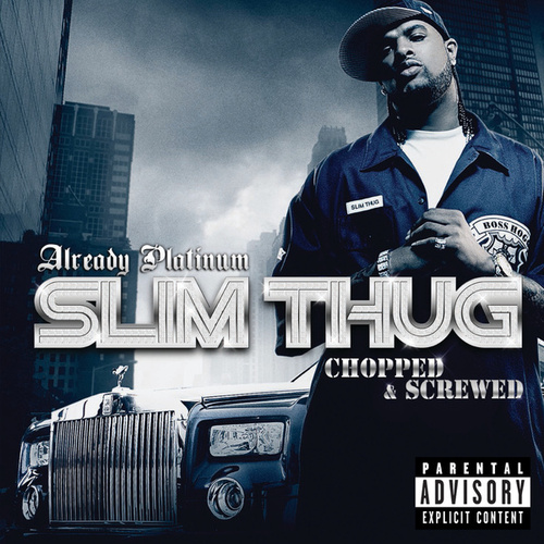 Play & Download Already Platinum (Chopped and Screwed) by Slim Thug | Napster