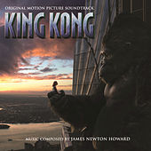 Play & Download King Kong by James Newton Howard | Napster