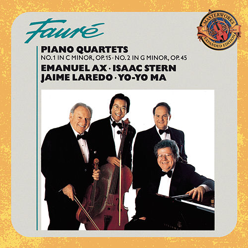 Play & Download Fauré: Piano Quartets Nos. 1 & 2 [Expanded Edition] by Yo-Yo Ma | Napster