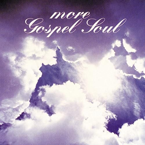 Play & Download More Gospel Soul by Various Artists | Napster
