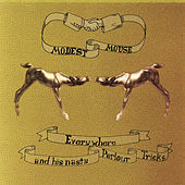 Everywhere and his Nasty Parlour Tricks von Modest Mouse
